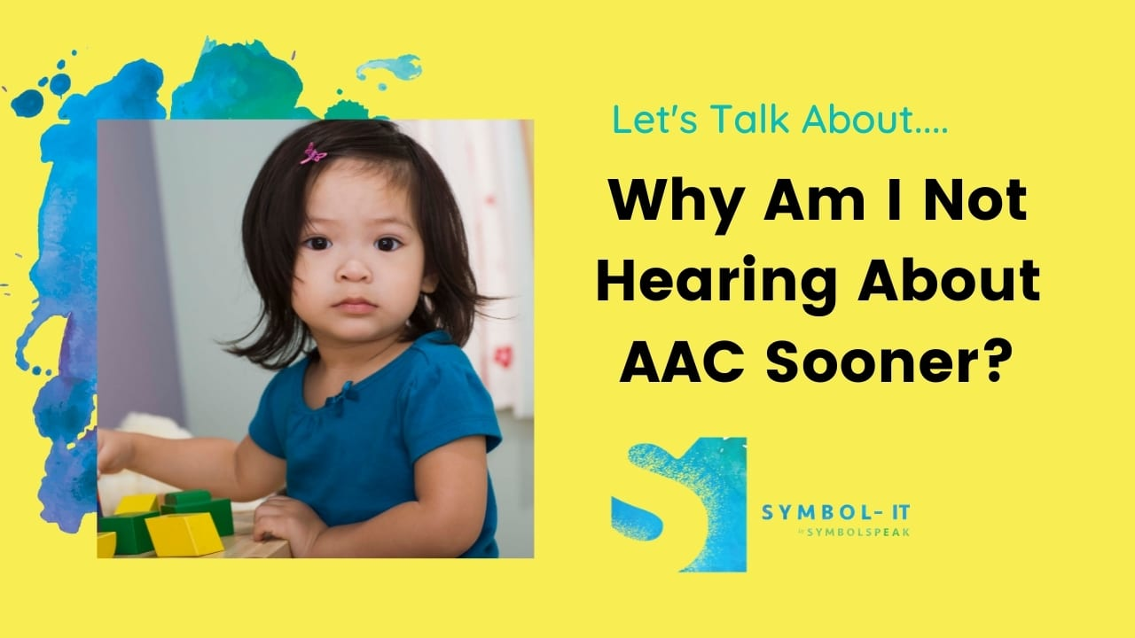 Why Am I Not Hearing About AAC Sooner?