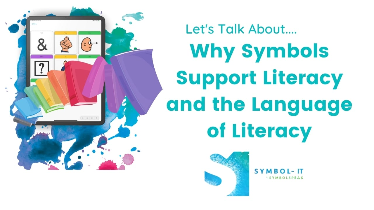 Why Symbols Support Literacy and the Language of Literacy
